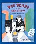 Bad Bears in the Big City An Irving & Muktuk Story