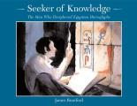 Seeker of Knowledge The Man Who Deciphered Egyptian Hieroglyphs