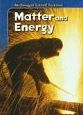 McDougal Littell Middle School Science: Student Edition Grades 6-8 Matter and Energy 2005