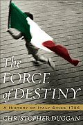 Force of Destiny A History of Italy Since 1796