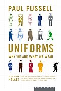 Uniforms: Why We Are What We Wear