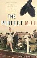 Perfect Mile Three Athletes One Goal & Less Than Four Minutes to Achieve It