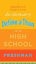 American Heritage Dictionary Define A Thon for the High School Freshman