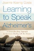 Learning to Speak Alzheimers A Groundbreaking Approach for Everyone Dealing with the Disease
