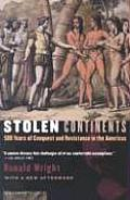 Stolen Continents 500 Years of Conquest & Resistance in the Americas