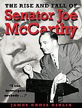 Rise & Fall Of Senator Joe Mccarthy