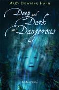 Deep & Dark & Dangerous A Ghost Story