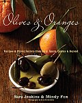 Olives & Oranges Recipes & Flavor Secrets from Italy Spain Cyprus & Beyond