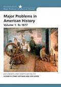 Major Problems in American History Volume I To 1877