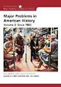 Volume II: Since 1865: Volume of ...Cobbs Hoffman-Major Problems in American History