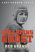 Galloping Ghost Red Grange An American Football Legend
