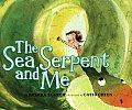 Sea Serpent & Me