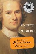Jean Jacques Rousseau Restless Genius