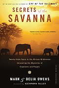 Secrets of the Savanna Twenty Three Years in the African Wilderness Unraveling the Mysteries of Elephants & People