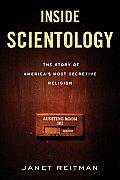 Inside Scientology the Story of Americas Most Secretive Religion