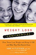 Weight Loss Confidential How Teens Lose Weight & Keep It Off & What They Wish Parents Knew