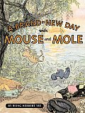 Brand New Day With Mouse & Mole