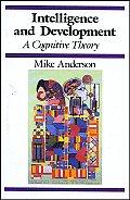 Intelligence & Development A Cognitive Theory