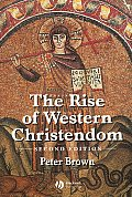 Rise of Western Christendom Triumph & Diversity 200 1000 Ad 2nd edition