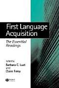 First Language Acquisition: The Essential Readings
