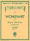Franz Wohlfahrt 60 Studies Op 45 Complete Books 1 & 2 for Violin