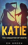 Katie The daughter of
