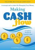 Making Cash Flow: A concept and a system for Managing Your Money