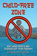 Child-Free Zone: Why More People Are Choosing Not To Be Parents