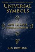 Universal Symbols - Keys To Your Consciousness