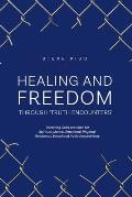 Healing and Freedom Through 'truth Encounters'