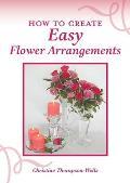 How To Create Easy Flower Arrangements