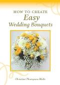 How To Create Easy Wedding Bouquets