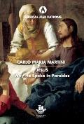 Jesus: Why He Spoke in Parables