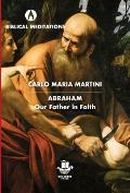 Abraham: Our Father in Faith