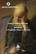 Jeremiah: A Prophetic Voice in the City