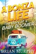 A Bonza Life: The Story of a Baby Boomer