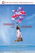 Onward and Upward: How to Supercharge Your Life to Overcome Difficulties and Live With Joy and Fulfilment