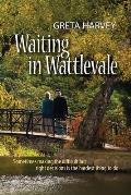 Waiting in Wattlevale