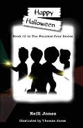 Happy Halloween: Book 3 in the Fearless Four Series