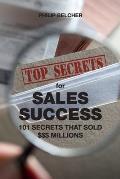 Top Secrets for $ales Success: 101 Secrets That Sold $$$millions