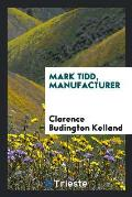 Mark Tidd, Manufacturer
