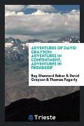 Adventures of David Grayson: Adventures in Contentment, Adventures in Friendship