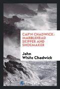 Cap'n Chadwick: Marblehead Skipper and Shoemaker