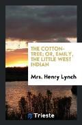 The Cotton-Tree; Or, Emily, the Little West Indian