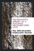 The Humanist's Library, VII. a Platonick Discourse Upon Love