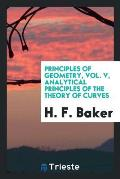 Principles of Geometry, Vol. V, Analytical Principles of the Theory of Curves