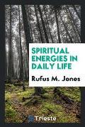 Spiritual Energies in Daily Life