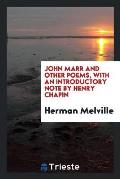 John Marr and Other Poems, with an Introductory Note by Henry Chapin