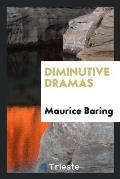 Diminutive Dramas