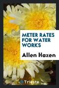 Meter Rates for Water Works